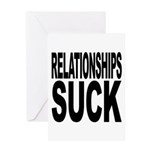 Relationships Suck Greeting Card