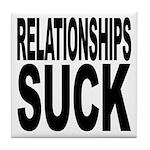 Relationships Suck Tile Coaster