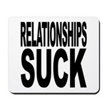 Relationships Suck Mousepad