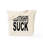 Relationships Suck Tote Bag