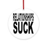 Relationships Suck Ornament (Round)
