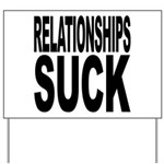 Relationships Suck Yard Sign