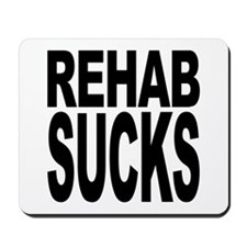 Rehab Sucks Mousepad