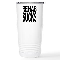Rehab Sucks Travel Mug