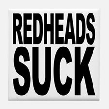Redheads Suck Tile Coaster