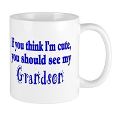 If You Think Im Cute, You Should See My Grandson M