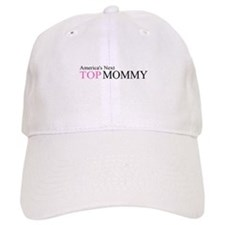America's Next Top Mommy Baseball Cap
