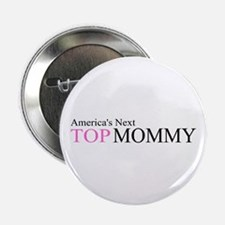 """America's Next Top Mommy 2.25"""" Button"""