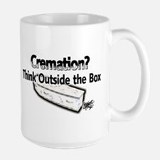 Cremation.?, Think Outside th Mug