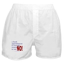 No to Bush appointments. Boxer Shorts