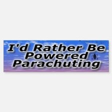 I'd Rather Be Powered Parachuting Bumper Bumper Bumper Sticker