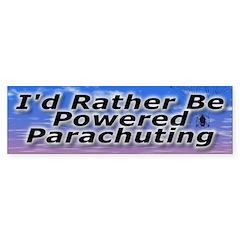 I'd Rather Be Powered Parachuting Bumper Bumper Sticker