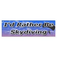I'd Rather Be Skydiving Bumper Car Sticker