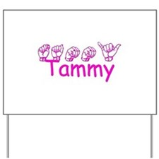 Tammy-pnk Yard Sign