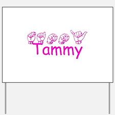 Tammy-pnk Yard Sign