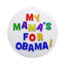 My mama's for Obama Ornament (Round)