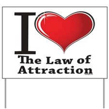 Love the Law of Attraction Yard Sign
