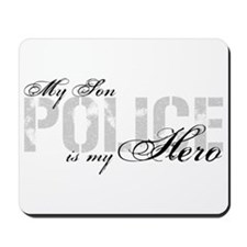 My Son is My Hero - POLICE Mousepad