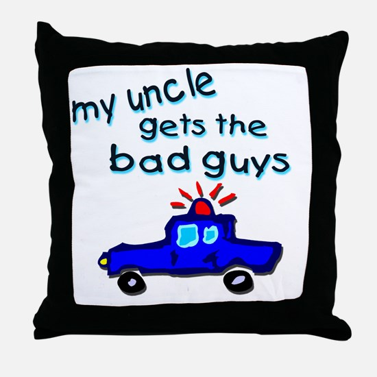 Gets the bad guys- uncle Throw Pillow