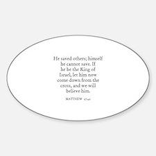 MATTHEW 27:42 Oval Decal
