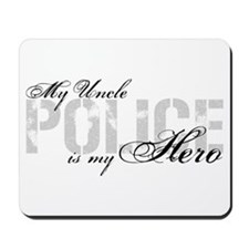 My Uncle is My Hero - POLICE Mousepad