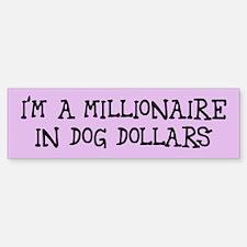 dog dollars millionaire Bumper Bumper Bumper Sticker