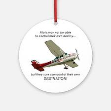 Pilots control their own destination Ornament (Rou