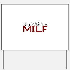 My Wife's a MILF Yard Sign