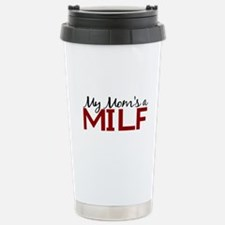 My Mom's a MILF Travel Mug