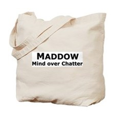 Maddow_Mind over Chatter Tote Bag