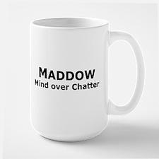 Maddow_Mind over Chatter Mug