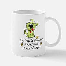 My Dog Is Smarter. Funny Mug