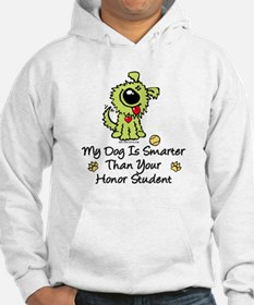 My Dog Is Smarter. Funny Hoodie