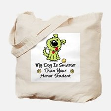 My Dog Is Smarter. Funny Tote Bag