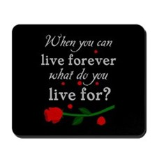 Live Forever Mousepad