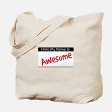 Hello my name is...Awesome Tote Bag