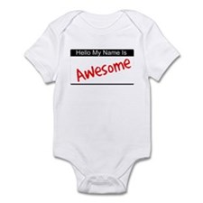Hello my name is...Awesome Infant Bodysuit