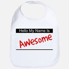 Hello my name is...Awesome Bib