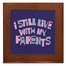 I Still Live With My Parents Framed Tile