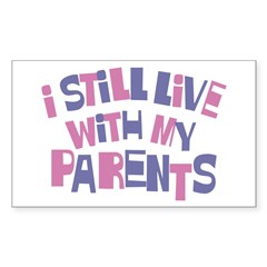I Still Live With My Parents Rectangle Decal