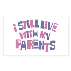 I Still Live With My Parents Rectangle Sticker 10
