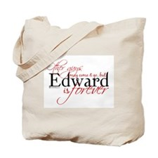 Edward is Forever Tote Bag