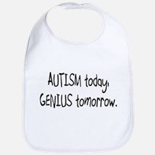 Autism Today Genius Tomorrow Bib