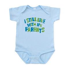 I Still Live With My Parents Infant Bodysuit