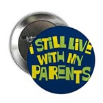 "I Still Live With My Parents 2.25"" Button (100 pac"