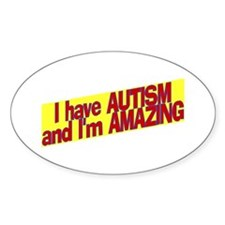 I Have Autism and I'm Amazing Oval Decal