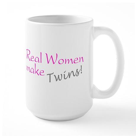 Real Women Make Twins Large Mug