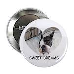 SWEET DREAMS BOSTON TERRIER Button