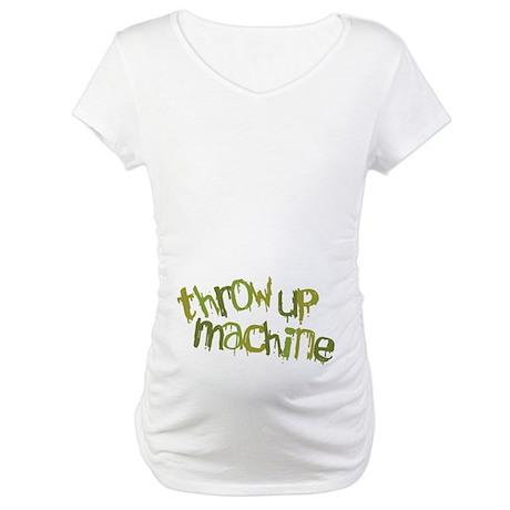 Throw Up Machine Maternity T-Shirt