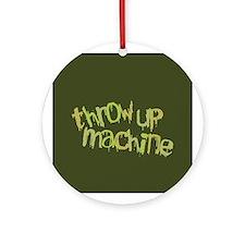Throw Up Machine Ornament (Round)